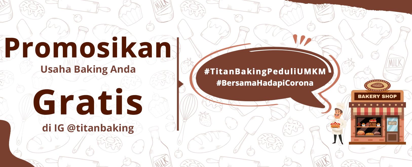 Promosi Usaha Gratis Di Ig Titan Baking Titan Where Great Baking Begins